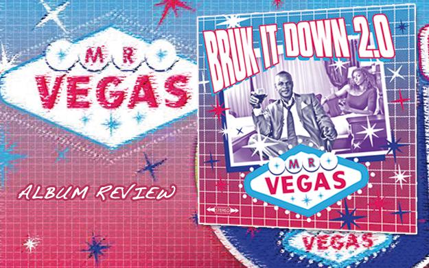 Album Review: Mr. Vegas - Bruk It Down 2.0