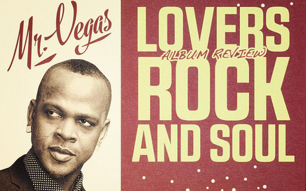 Album Review: Mr. Vegas - Lovers Rock And Soul