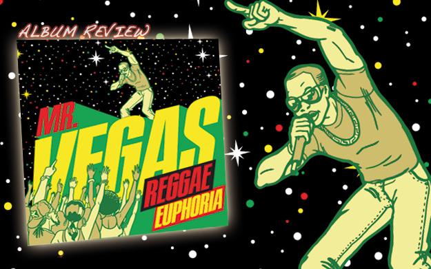 Album Review: Mr. Vegas - Reggae Euphoria