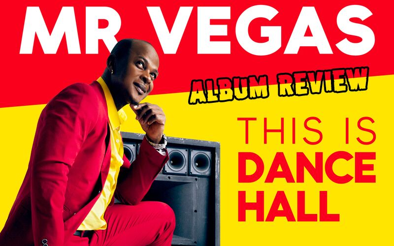 Album Review: Mr. Vegas - This Is Dancehall