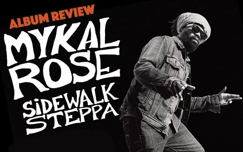Album Review: Mykal Rose - Sidewalk Steppa