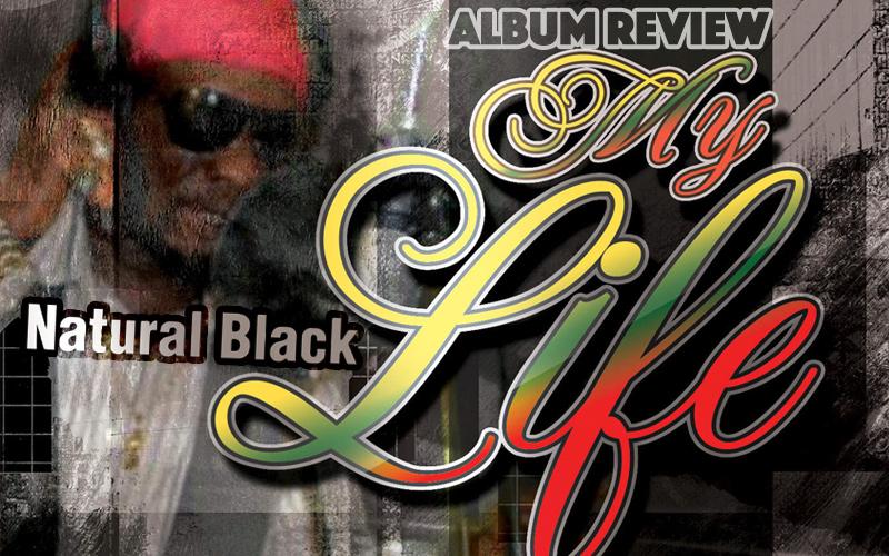 Album Review: Natural Black – My Life