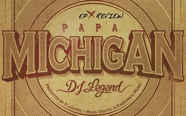 EP Review: Papa Michigan - DJ Legend
