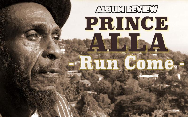 Album Review: Prince Alla - Run Come