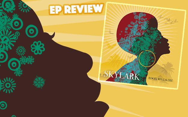 EP Review: Rootz Revealerz - Skylark
