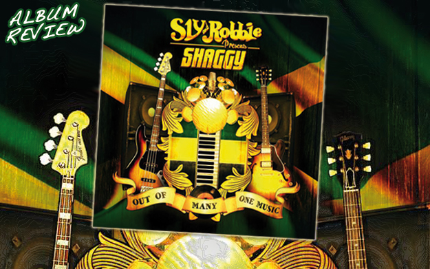 Album Review: Sly & Robbie presents Shaggy - Out Of Many, One Music