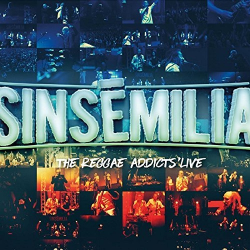 Sinsemilia - The Reggae Addicts' Live