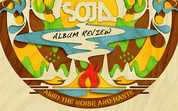 Album Review: SOJA - Amid The Noise And Haste