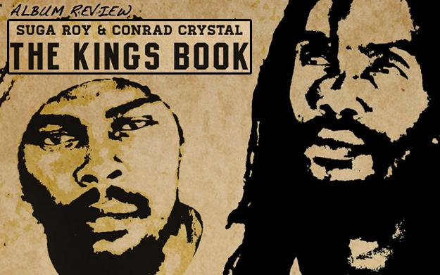 Album Review: Suga Roy & Conrad Crystal – The Kings Book