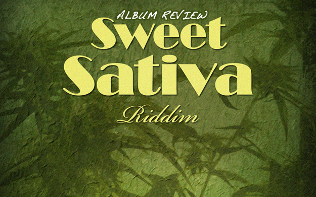 Review: Sweet Sativa Riddim