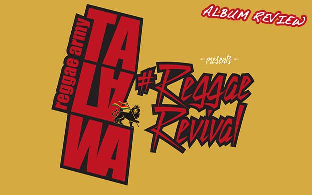 Album Review: Talawa Reggae Army - #ReggaeRevival