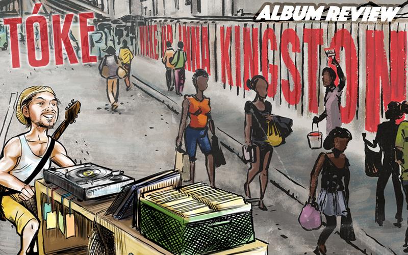 Album Review: Tóke - Wake Up Inna Kingston