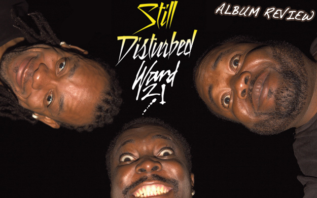 Album Review: Ward 21 - Still Disturbed