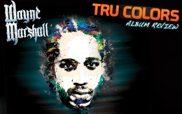 Album Review: Wayne Marshall - Tru Colors