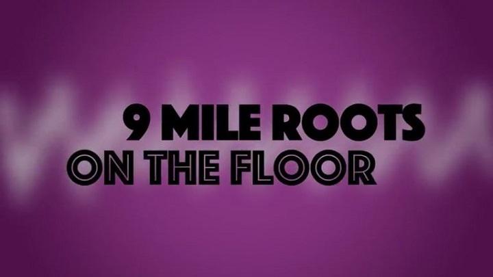 9 Mile Roots - On The Floor (Lyric Video) [8/12/2017]