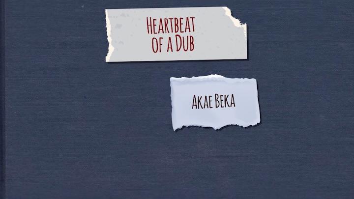 Akae Beka - Heartbeat Of A Dub (Lyric Video) [6/19/2020]