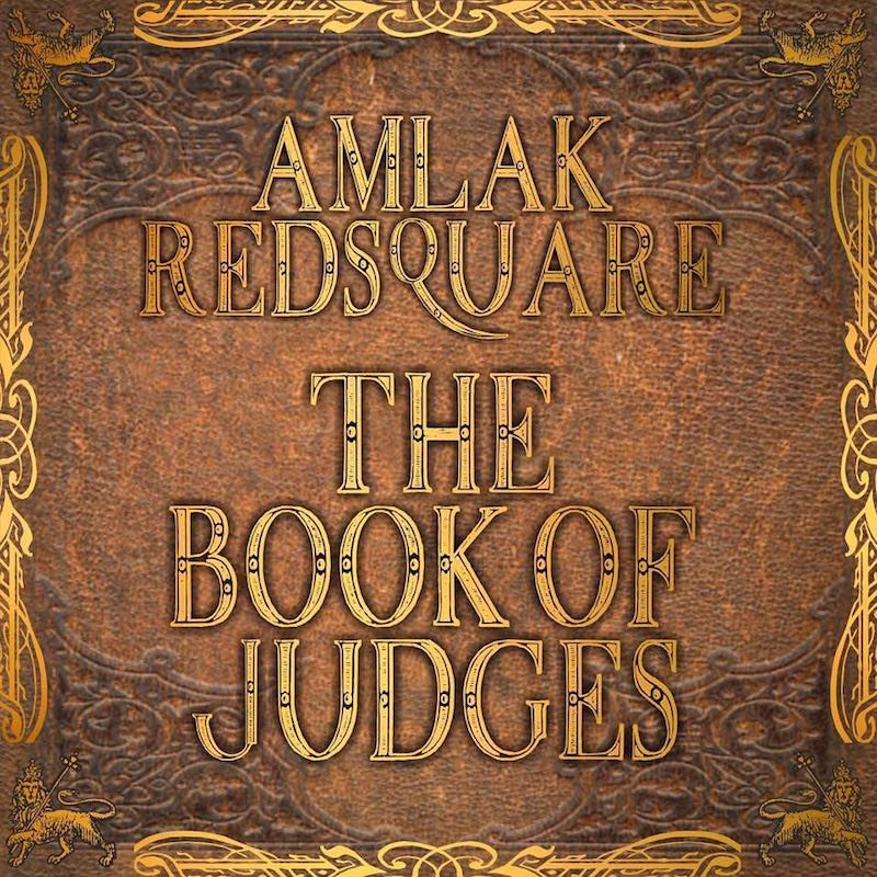 Amlak Redsquare - The Book Of Judges