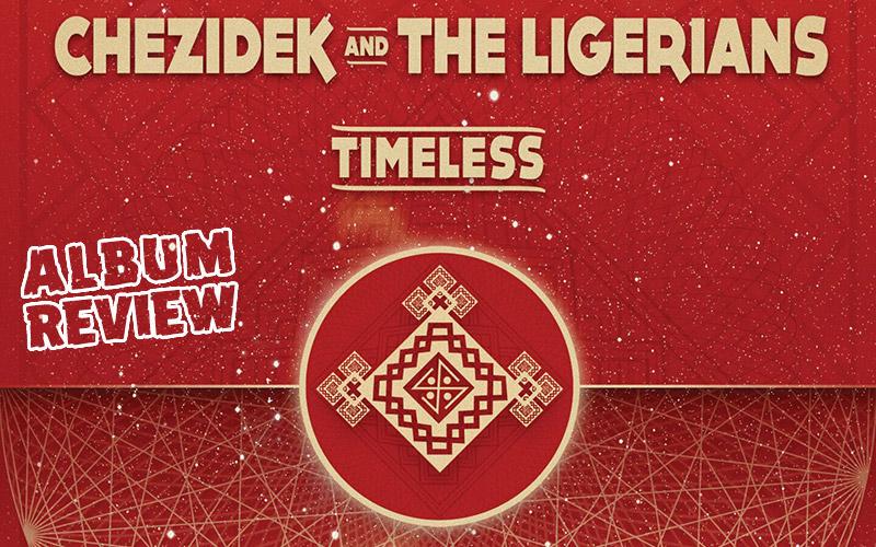 Album Review: Chezidek & The Ligerians - Timeless