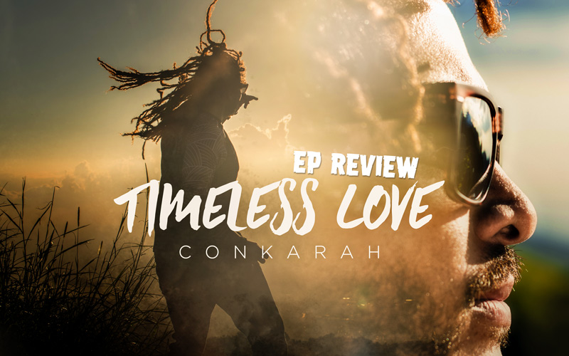 Review: Conkarah - Timeless Love EP