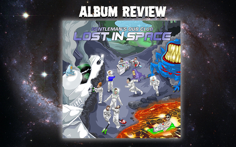 Album Review: Gentleman's Dub Club - Lost In Space