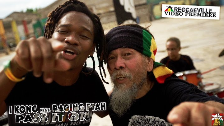 I Kong feat. Raging Fyah - Pass It On [5/2/2016]