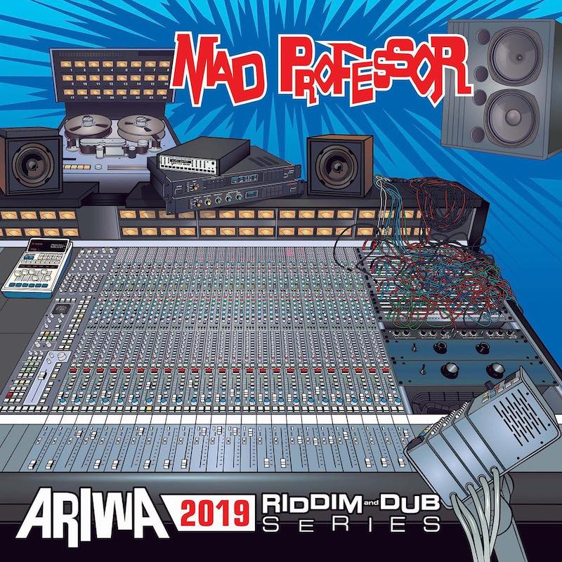 Mad Professor - Ariwa 2019 Riddim and Dub Series