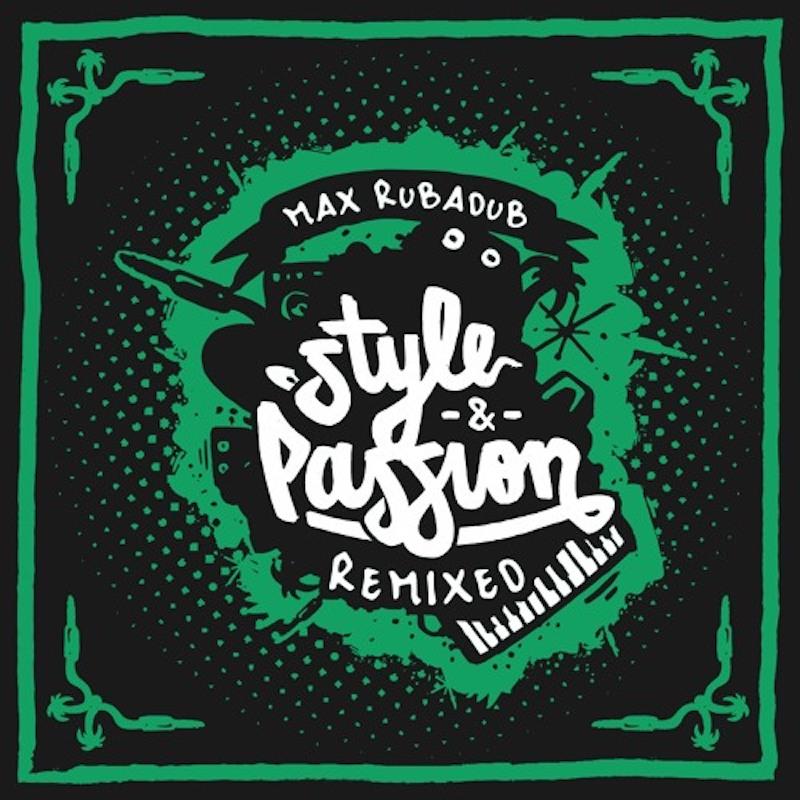Max RubADub - Style & Passion Remixed