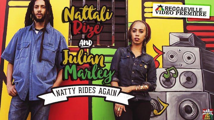 Nattali Rize & Julian Marley - Natty Rides Again [3/14/2016]