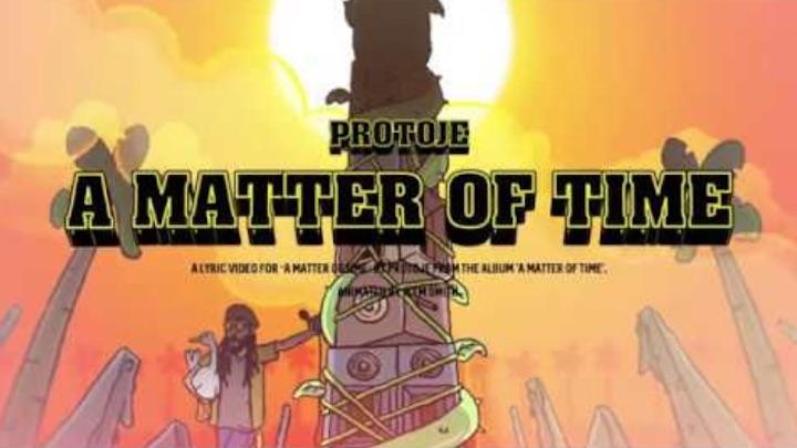 Protoje - A Matter Of Time (Lyric Video) [6/29/2018]