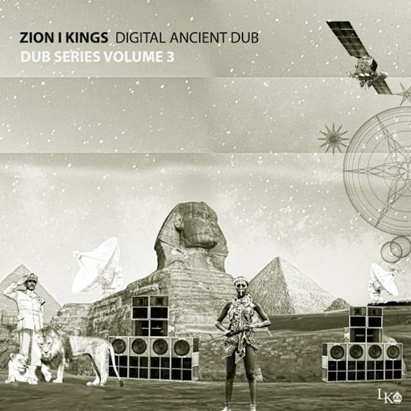 Zion I Kings - Dub Series Vol. 3: Digital Ancient Dub