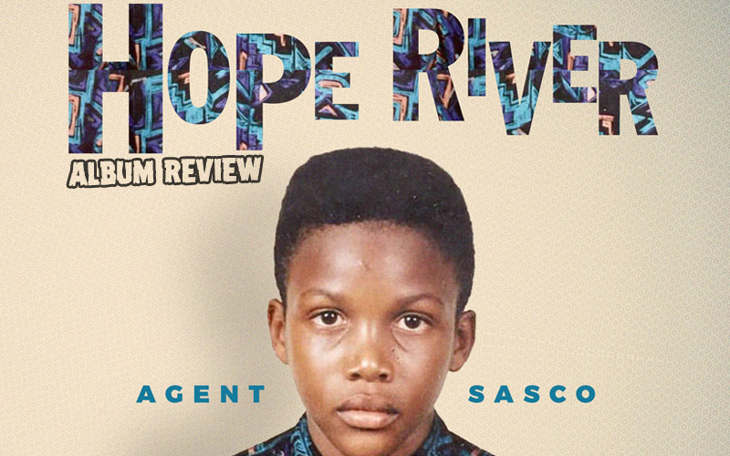 Album Review: Agent Sasco - Hope River