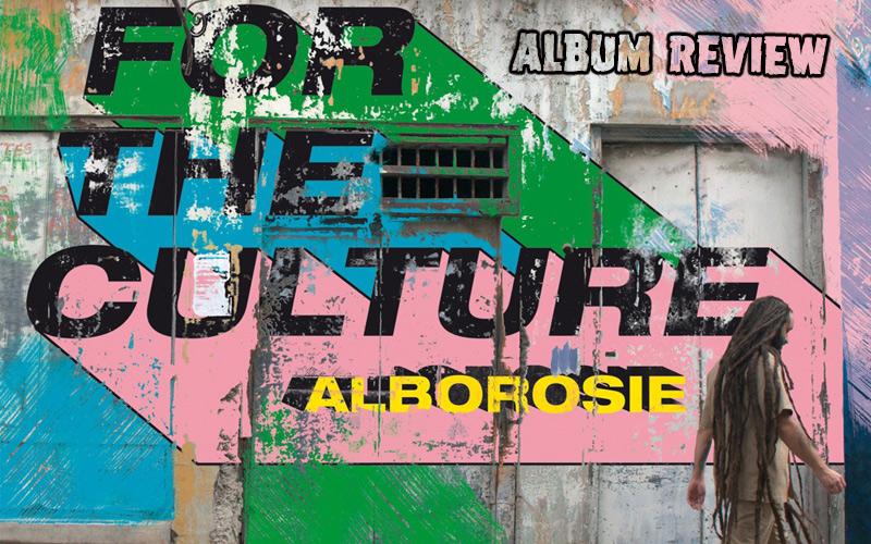 Album Review: Alborosie - For The Culture
