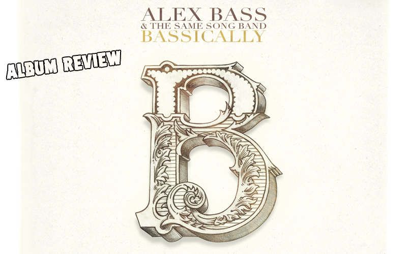 Album Review: Alex Bass & The Same Song Band - Bassically