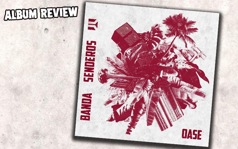 Album Review: Banda Senderos - Oase