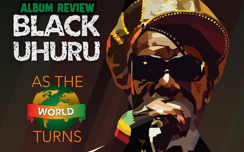 Album Review: Black Uhuru - As The World Turns