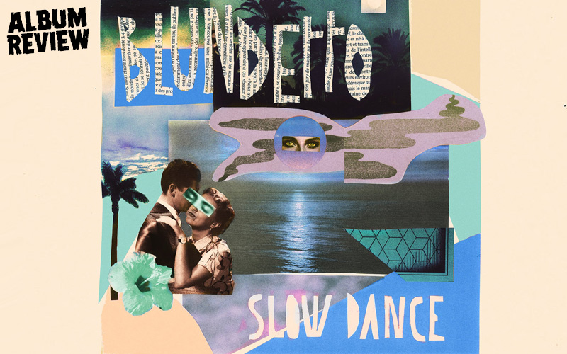 Album Review: Blundetto - Slow Dance