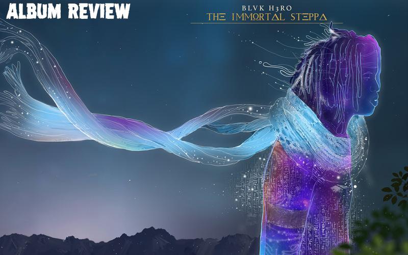 Album Review: Blvk H3ro - Immortal Steppa