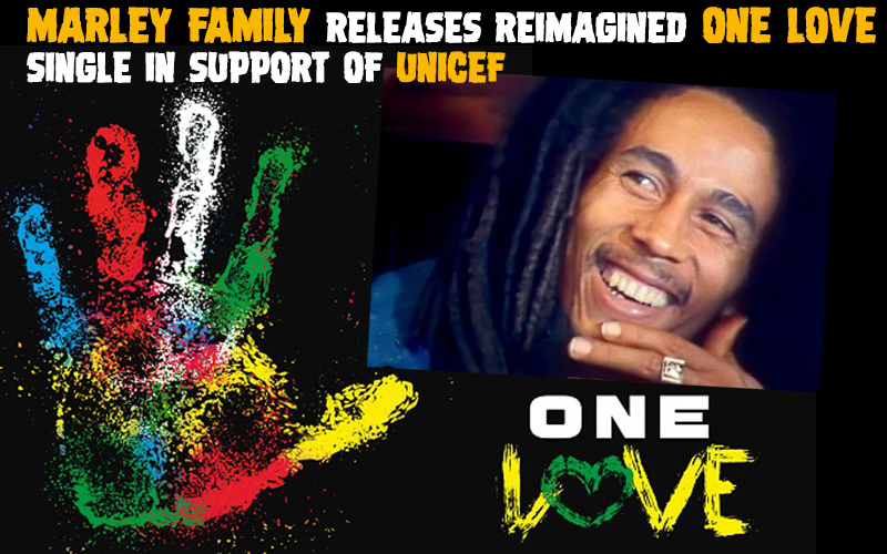 One Love - Marley Family Releases Reimagined Single in Support of UNICEF