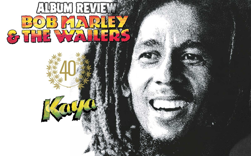 Album Review: Bob Marley & The Wailers - Kaya 40