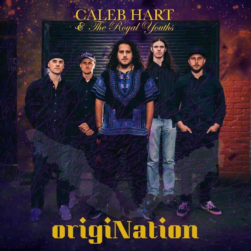 Caleb Hart & The Royal Youths - origiNation