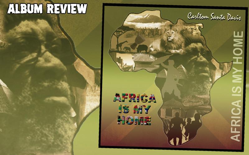 Album Review: Carlton 'Santa' Davis - Africa Is My Home