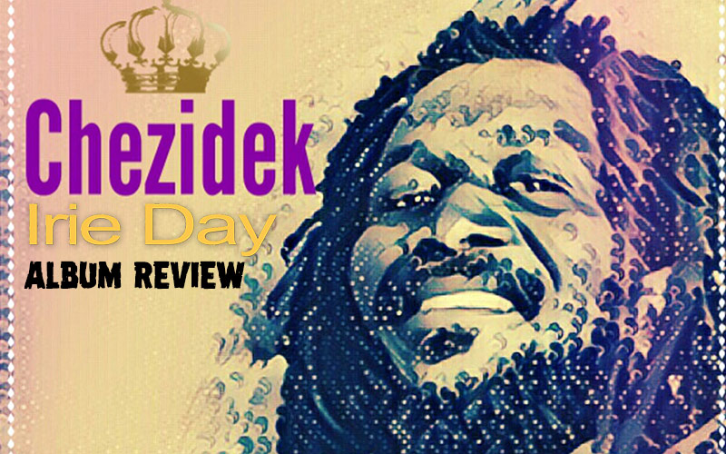 Album Review: Chezidek - Irie Day