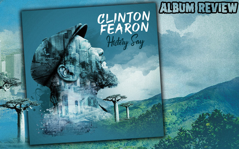 Album Review: Clinton Fearon - History Say