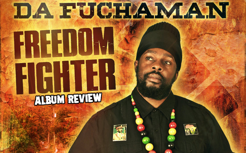 Album Review: Da Fuchaman - Freedom Fighter