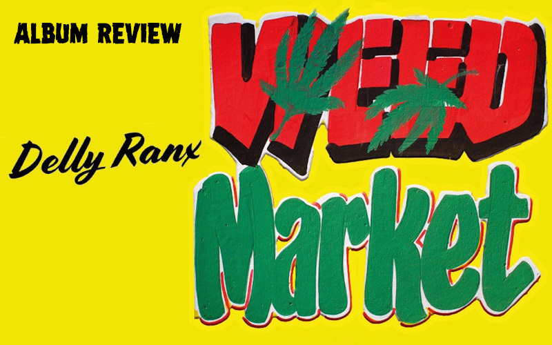 Album Review: Delly Ranx - Weed Market