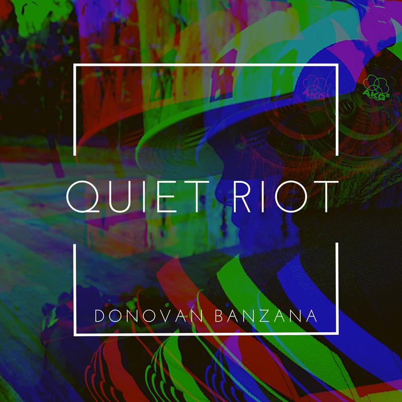 Donovan Banzana - Quiet Riot EP
