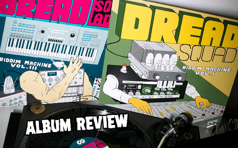 Album Review: Dreadsquad - The Riddim Machine Vol. 2 & Vol. 3