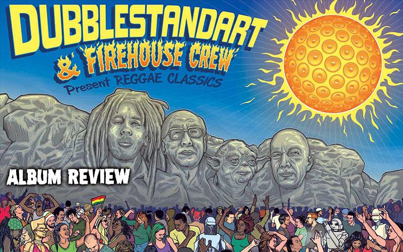 Album Review: Dubblestandart & The Firehouse Crew - Reggae Classics