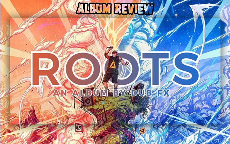 Album Review: Dub FX - Roots