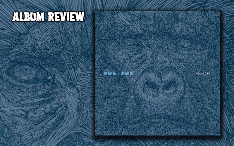 Album Review: Dub Inc - Millions